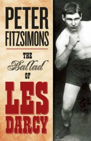 Ballad of Les Darcy by Peter FitzSimons