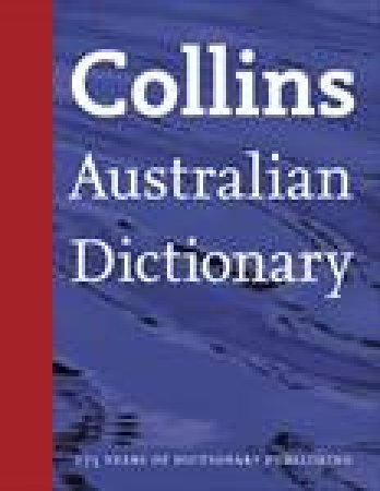 Collins Australian Dictionary - Gift Edition by Various