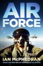 Air Force Inside the New Era of Australian Air Power