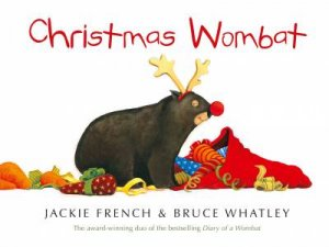 Christmas Wombat by Jackie French & Bruce Whatley