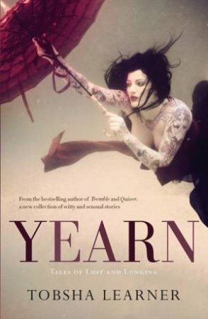 Yearn: Tales of Lust and Longing by Tobsha Learner