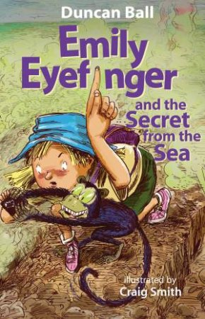 Emily Eyefinger and the Secret from the Sea by Duncan Ball