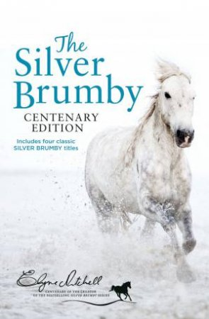 Silver Brumby Centenary Edition by Elyne Mitchell