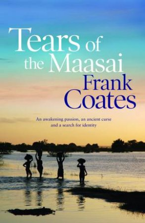 Tears of the Maasai by Frank Coates