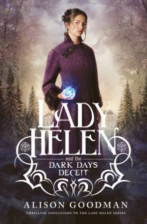 Lady Helen and the Dark Days Deceit by Alison Goodman
