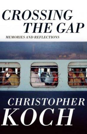 Crossing the Gap by Christopher Koch