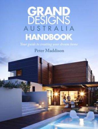 Grand Designs Australia Handbook by Peter Maddison