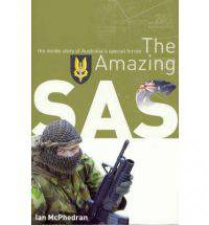 The Amazing SAS by Ian McPhedran