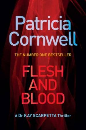 Kay Scarpetta 22: Flesh And Blood