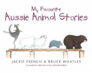 My Favourite Aussie Animal Stories Collection