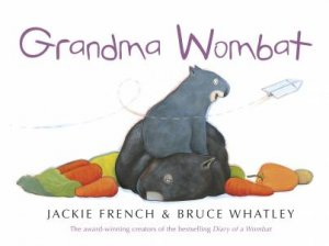 Grandma Wombat by Jackie French & Bruce Whatley