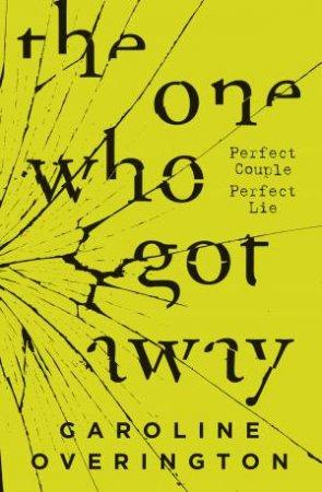 The One Who Got Away by Caroline Overington