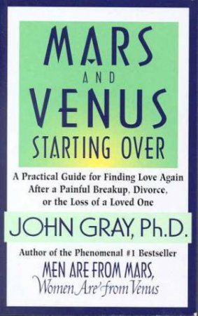 Mars And Venus: Starting Over by John Gray