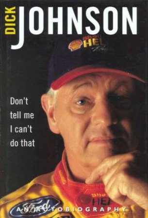 Don't Tell Me I Can't Do That by Dick Johnson