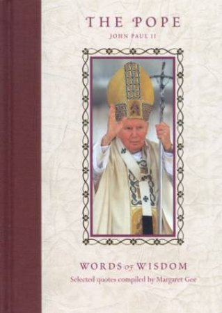 The Pope: Words Of Wisdom by Margaret Gee