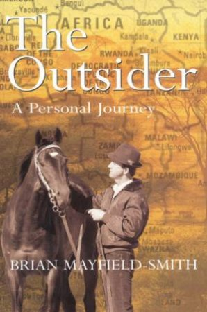 The Outsider: Brian Mayfield Smith by Brian Mayfield Smith & Ian Heads