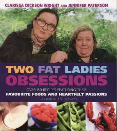 Two Fat Ladies: Obsessions by Clarissa Dickson Wright &  Jennifer Paterson