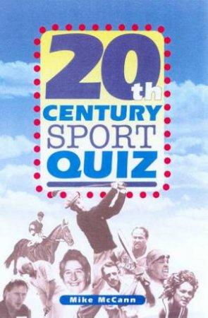 20th Century Sport Quiz by Mike McCann