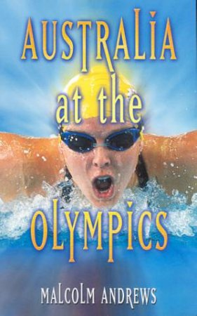 Australia At The Olympics by Malcolm Andrews
