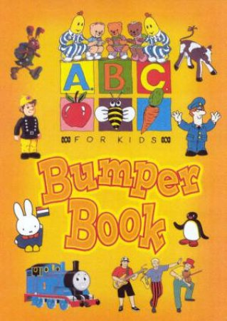 ABC For Kids Bumper Book By Various