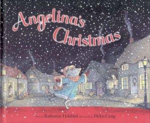 Angelina Ballerina: Angelina's Christmas by Katharine Holabird