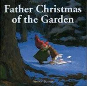 Funny Little Bugs: Father Christmas Of The Garden by Antoon Krings