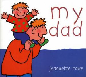 My Dad by Jeannette Rowe