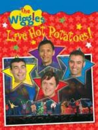 Wiggles: Live Hot Potatoes! by The Wiggles