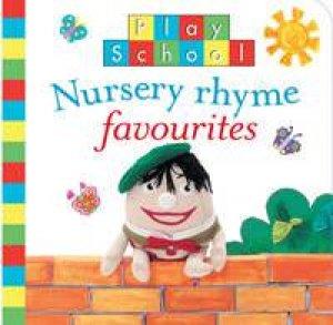 Play School: Favourite Nursery Rhymes