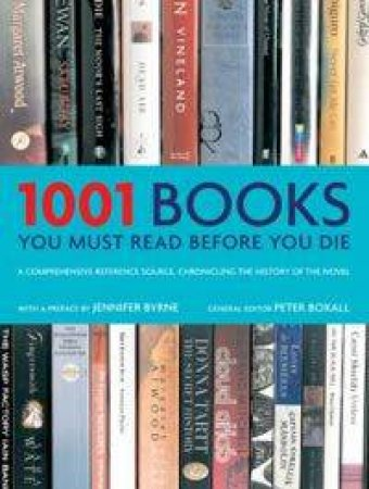 1001 Books You Must Read Before You Die by Dr Peter Boxall