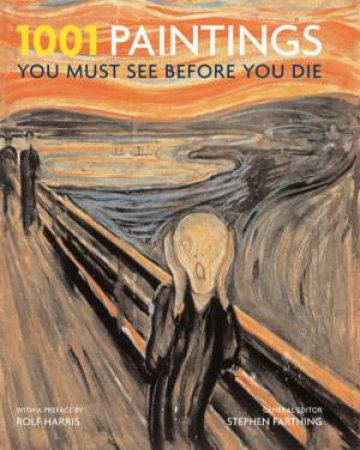 1001 Paintings You Must See Before You Die by Steven Farthing (ed)