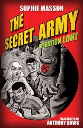 The Secret Army: Operation Loki by Sophie Masson