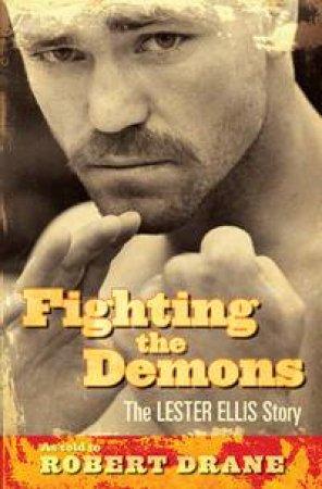 Fighting the Demons: The Lester Ellis Story by Robert Drane