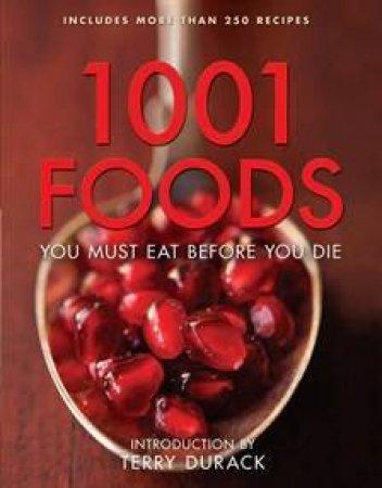1001 Foods You Must Eat Before You Die by Various