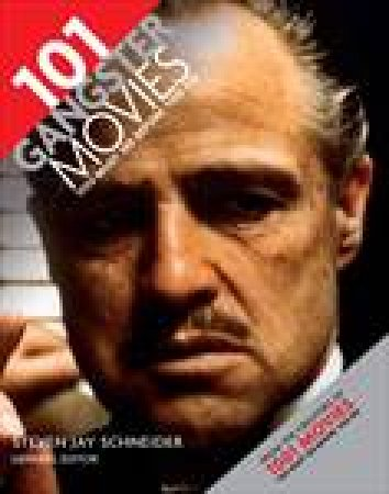 101 Gangster Movies You Must See Before You Die by Unknown