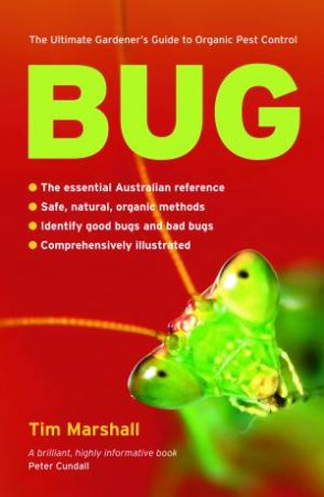 Bug: The Ultimate Gardener's Guide to Organic Pest Control