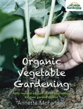 Organic Vegetable Gardening New Edition by Annette McFarlane