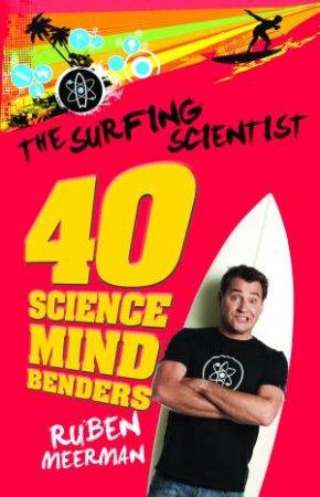 The Surfing Scientist: 40 Science Mind Benders by Ruben Meerman