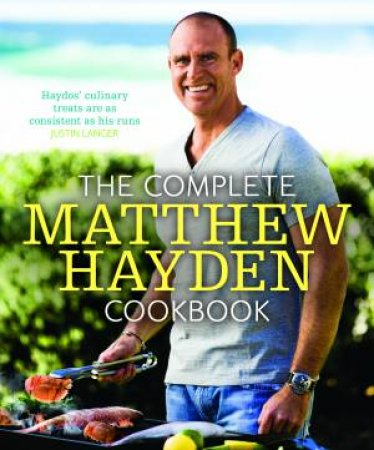 Complete Matthew Hayden Cookbook by Matthew Hayden