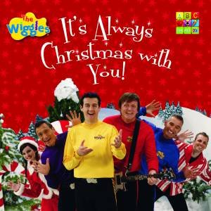 It's Always Christmas With You by Wiggles The