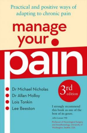 Manage Your Pain 3rd Edition by Michael Nicholas
