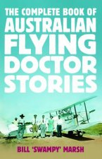 The Complete Australian Flying Doctor Stories