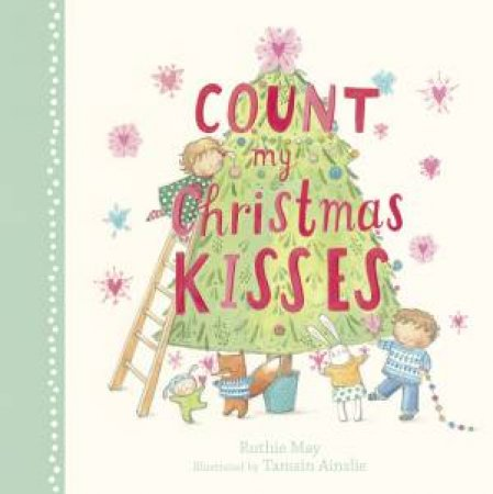 Count My Christmas Kisses by Tamsin Ainslie & Ruthie May