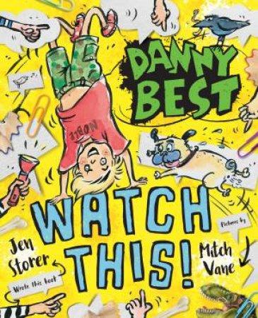 Danny Best: Watch This! by Jen Storer & Mitch Vane