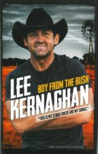 Boy from the Bush: The Songs and The Stories by Lee Kernaghan