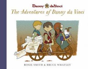 The Adventures Of Danny Da Vinci (Danny Da Vinci, Books 1-3) by Rosie Smith & Bruce Whatley