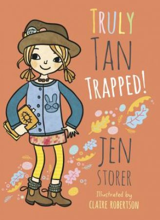 Truly Tan: Trapped! by Jen Storer