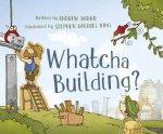 Whatcha Building