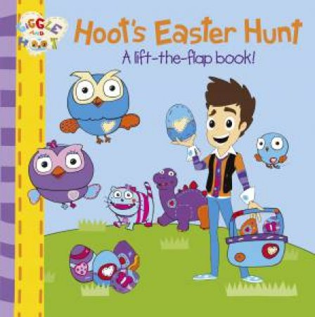 Hoot's Easter Hunt: A Lift-The-Flap Book! by Various
