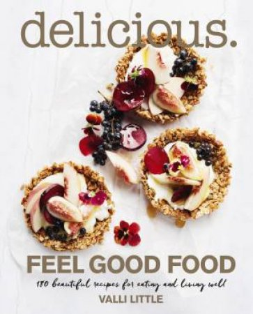 Delicious: Feel Good Food
